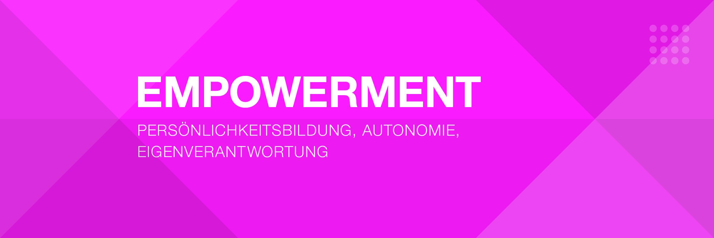 Empowerment - Persönlichkeitsbildung, Autonomie, Eigenverantwortung